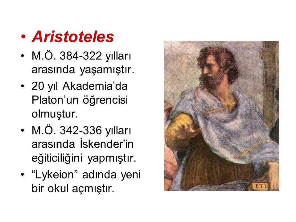 Aristoteles M.Ö. 384-322 yılları arasında yaşamıştır. 20 yıl Akademia'da Platon'un öğrencisi olmuştur. M.Ö. 342-336 yılları arasında İskender'in eğiti