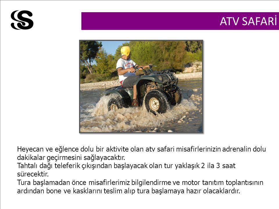 ATV SAFARİ Heyecan ve eğlence dolu bir aktivite olan atv safari misafirlerinizin adrenalin dolu dakikalar geçirmesini sağlayacaktır.