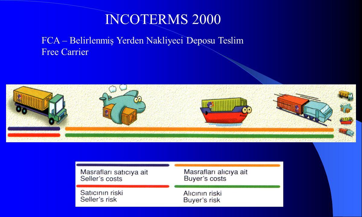 INCOTERMS 2000 FCA – Belirlenmiş Yerden Nakliyeci Deposu Teslim Free Carrier