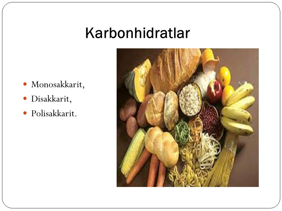Karbonhidratlar Monosakkarit, Disakkarit, Polisakkarit.