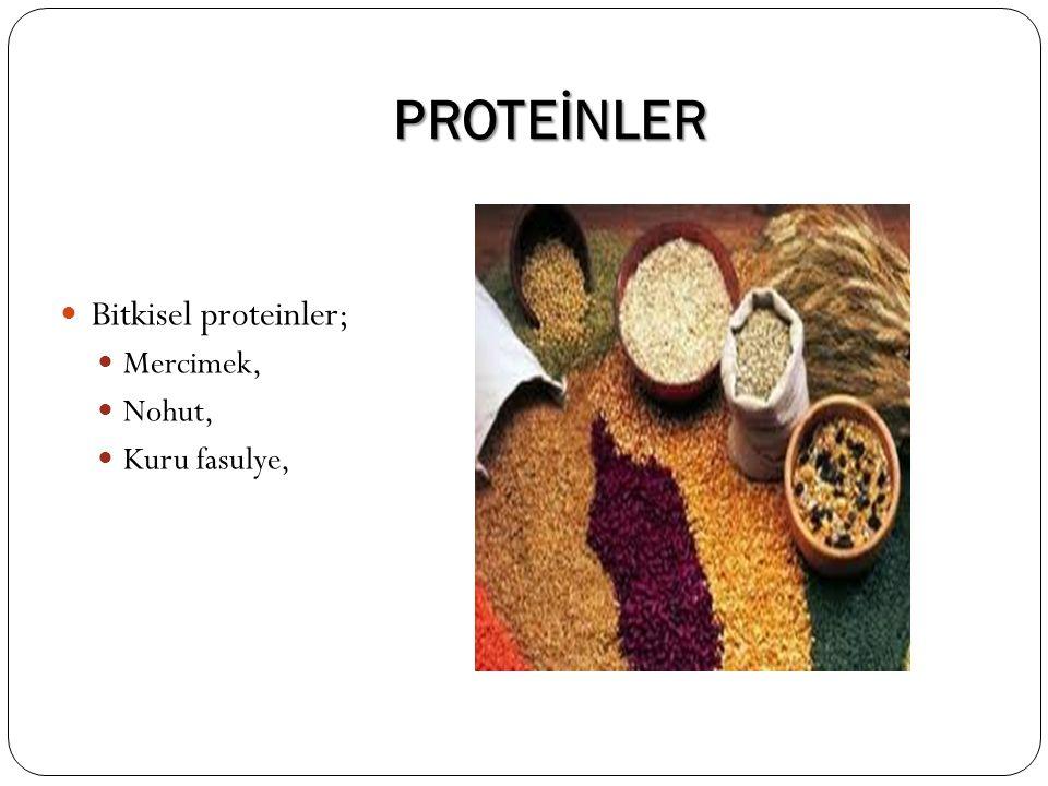 PROTEİNLER Bitkisel proteinler; Mercimek, Nohut, Kuru fasulye,