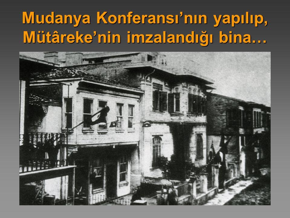 Mudanya Konferansı'nın yapılıp, Mütâreke'nin imzalandığı bina…