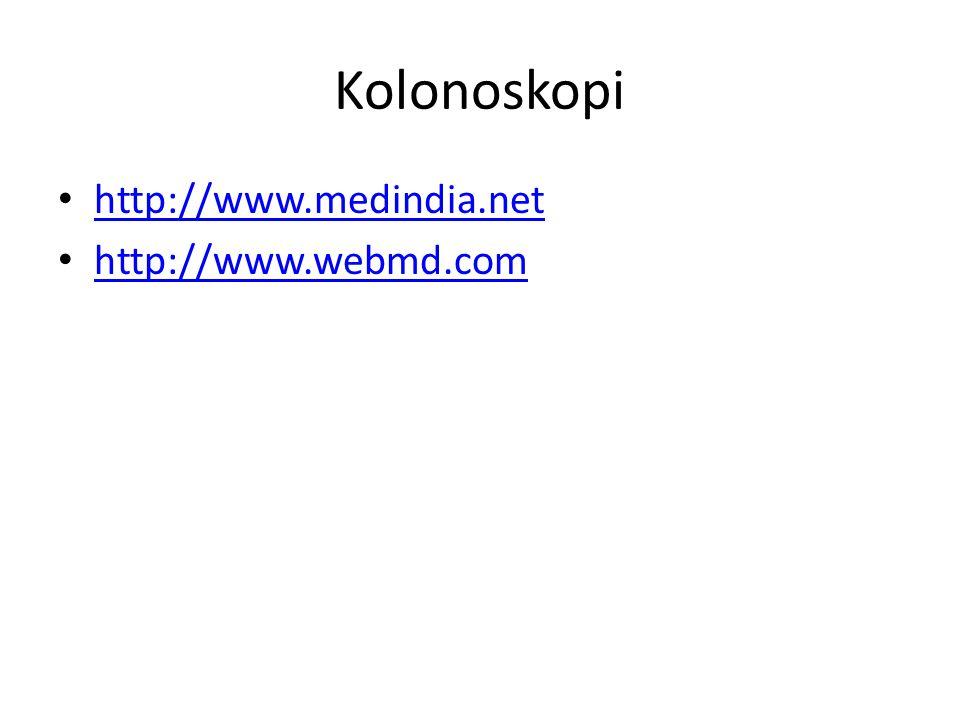 Kolonoskopi http://www.medindia.net http://www.webmd.com
