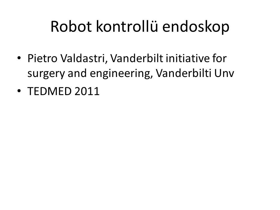 Robot kontrollü endoskop Pietro Valdastri, Vanderbilt initiative for surgery and engineering, Vanderbilti Unv TEDMED 2011