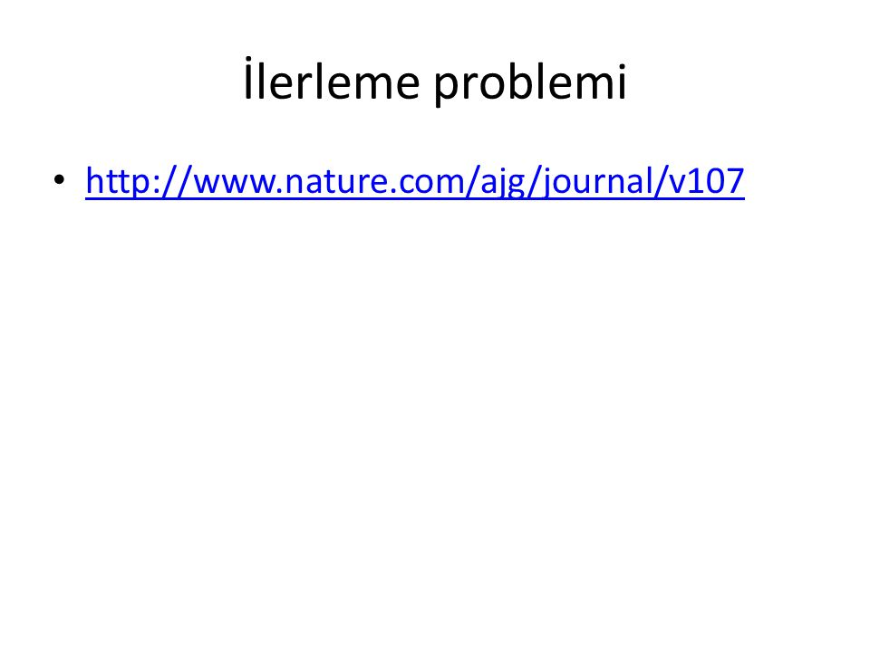İlerleme problemi http://www.nature.com/ajg/journal/v107
