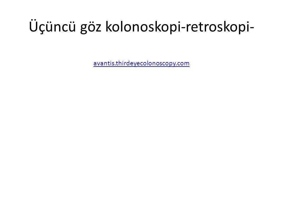 Üçüncü göz kolonoskopi-retroskopi- avantis.thirdeyecolonoscopy.com