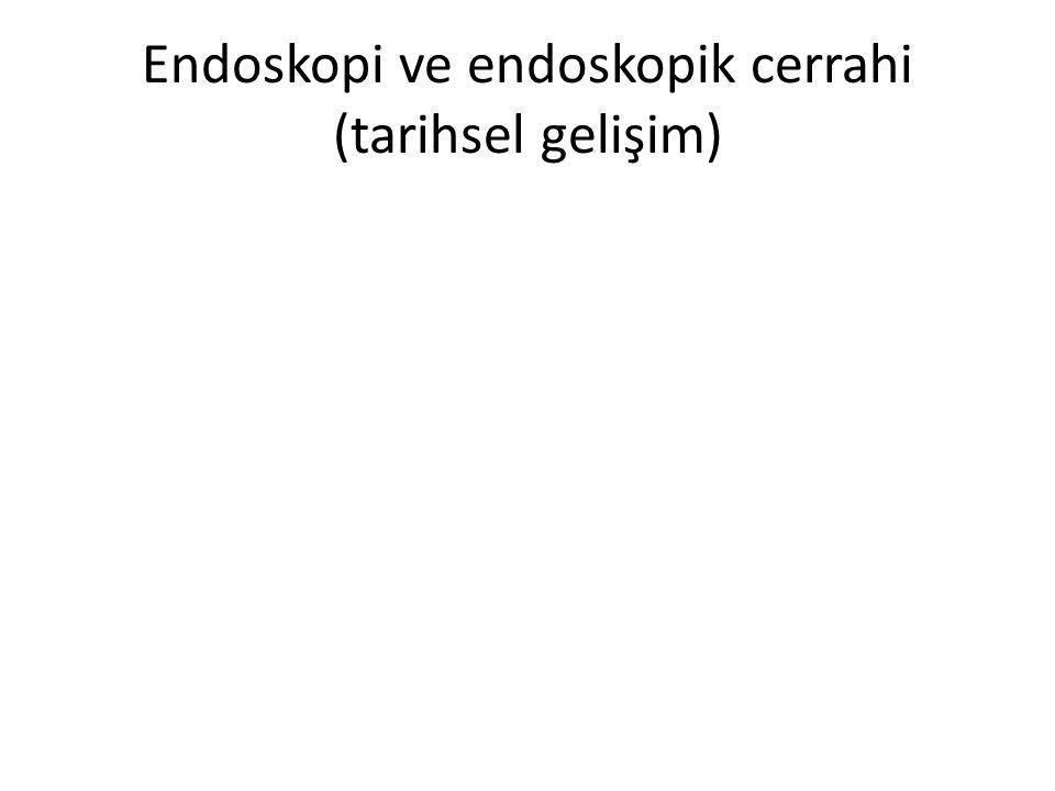 Endoskopi ve endoskopik cerrahi (tarihsel gelişim)