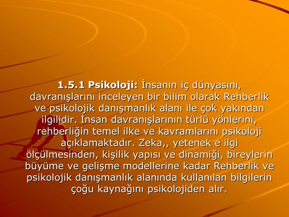 Rehberlik ve psikolojik danışmanlığa katkıda bulunan başlıca bilim dalları; psikoloji(ruhbilim), sosyoloji(toplumbilim), toplumsal ruhbilim(sosyal psi