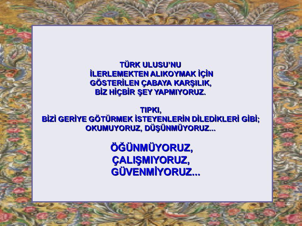 BÜYÜK ÖNDER 1938'DE ÖLMEDİ...