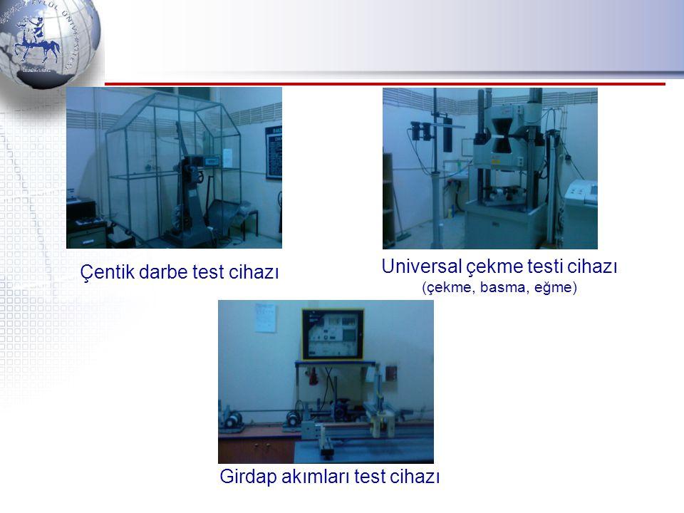 Çentik darbe test cihazı Universal çekme testi cihazı (çekme, basma, eğme) Girdap akımları test cihazı