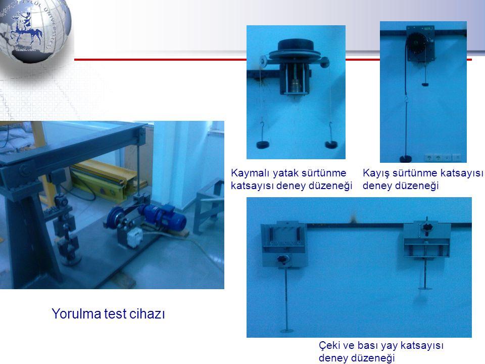Yorulma test cihazı Kayış sürtünme katsayısı deney düzeneği Kaymalı yatak sürtünme katsayısı deney düzeneği Çeki ve bası yay katsayısı deney düzeneği