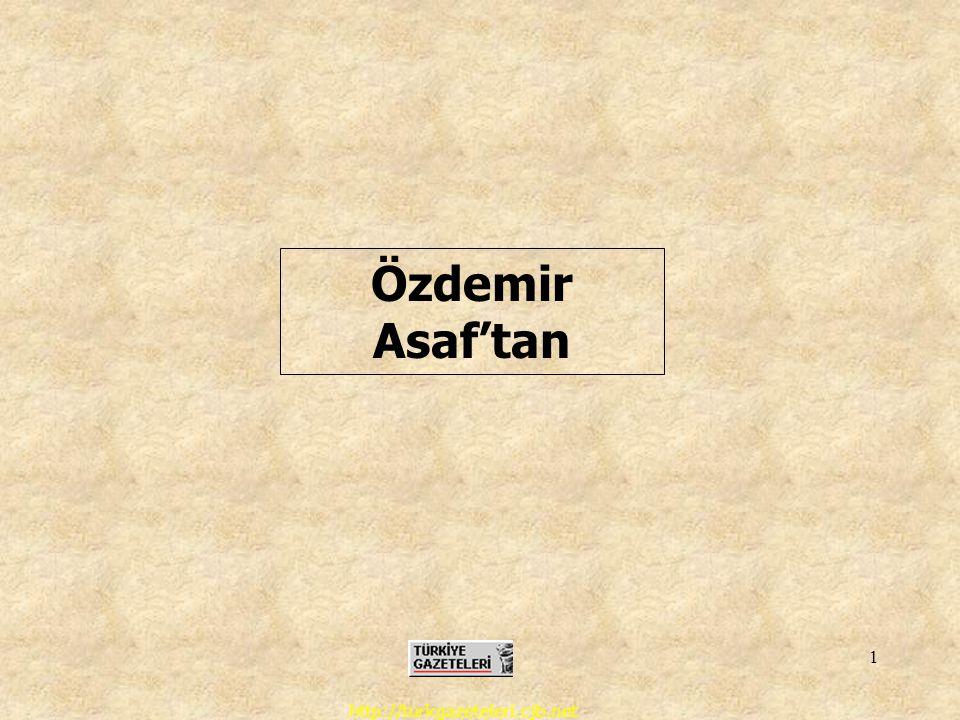http://turkgazeteleri.cjb.net 1 Özdemir Asaf'tan