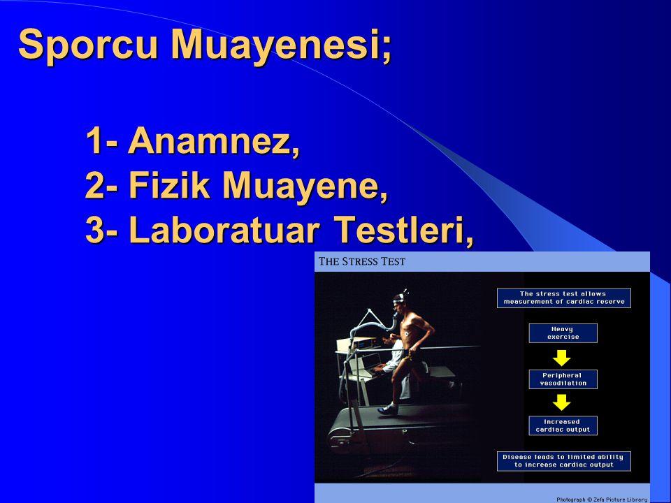 Sporcu Muayenesi; 1- Anamnez, 2- Fizik Muayene, 3- Laboratuar Testleri,
