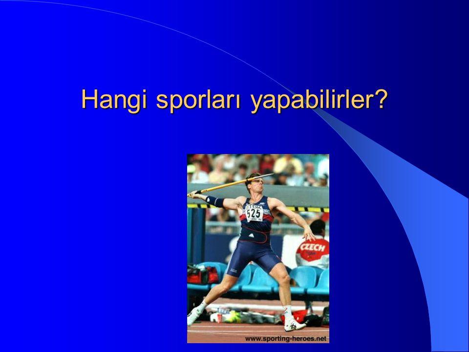Hangi sporları yapabilirler?