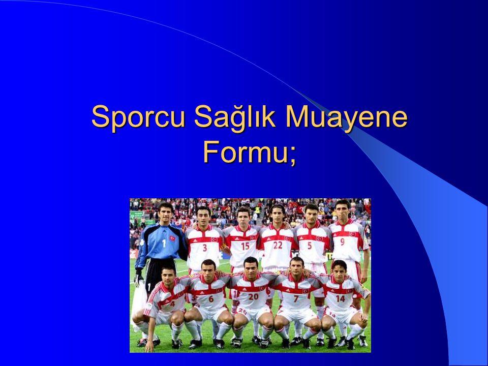 Sporcu Sağlık Muayene Formu;