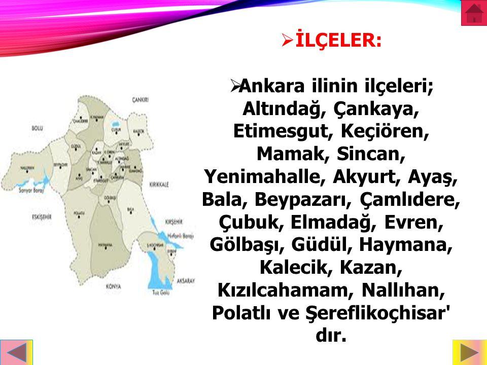 GENEL BILGILER  Ankara, Birinci Dünya Savaşı sonrası Atatürk liderliğindeki ulusal direnişte belirgin bir konum üstlenmiş ve Ulusal Kurtuluş Savaşı i