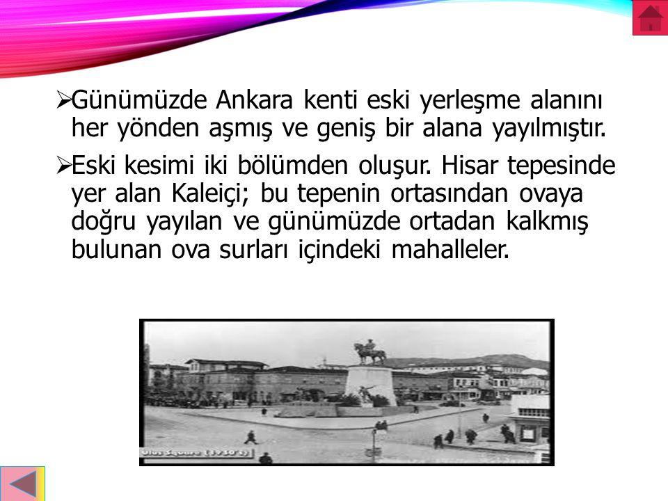 TARIHI  1923'te Türkiye Cumhuriyetinin başkenti olan Ankara, hızla gelişti.  Eski semtlerdeki boş yerler yapılarla dolarken, yeni semtler de kuruldu