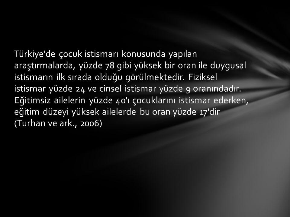 Türkiye de çocuk istismarı konusunda yapılan araştırmalarda, yüzde 78 gibi yüksek bir oran ile duygusal istismarın ilk sırada olduğu görülmektedir.