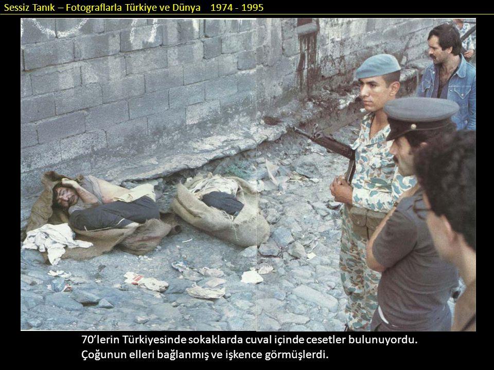 70'lerin Türkiyesinde sokaklarda cuval içinde cesetler bulunuyordu. Çoğunun elleri bağlanmış ve işkence görmüşlerdi.