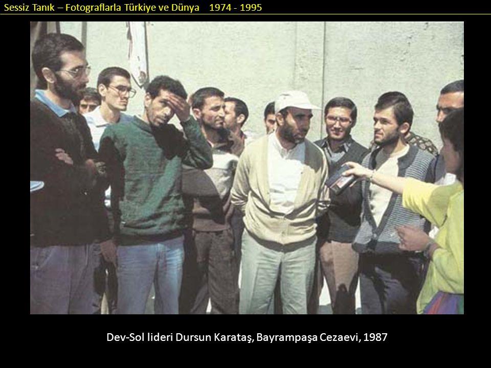 Sessiz Tanık – Fotograflarla Türkiye ve Dünya 1974 - 1995 Dev-Sol lideri Dursun Karataş, Bayrampaşa Cezaevi, 1987