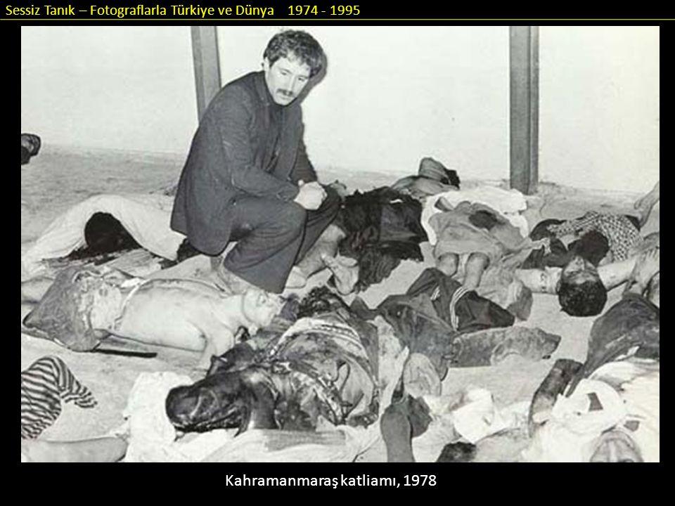 Sessiz Tanık – Fotograflarla Türkiye ve Dünya 1974 - 1995 Kahramanmaraş katliamı, 1978