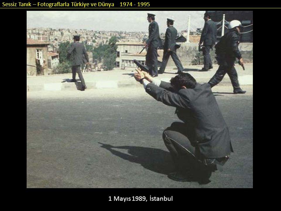 Sessiz Tanık – Fotograflarla Türkiye ve Dünya 1974 - 1995 1 Mayıs 1989, İstanbul