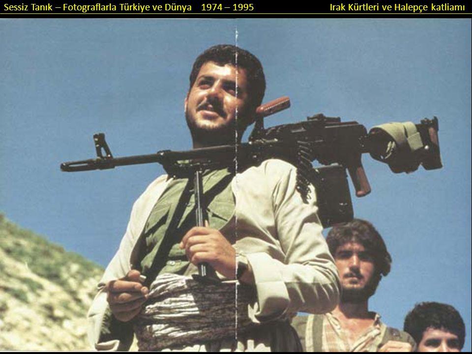 Sessiz Tanık – Fotograflarla Türkiye ve Dünya 1974 – 1995 Irak Kürtleri ve Halepçe katliamı Binlerce yaralı İran'daki hastanelere dağıtıldı ve Tahran yakınlarındaki Kerej kentinde bulunan spor salonları hastaneye dönüştürüldü.