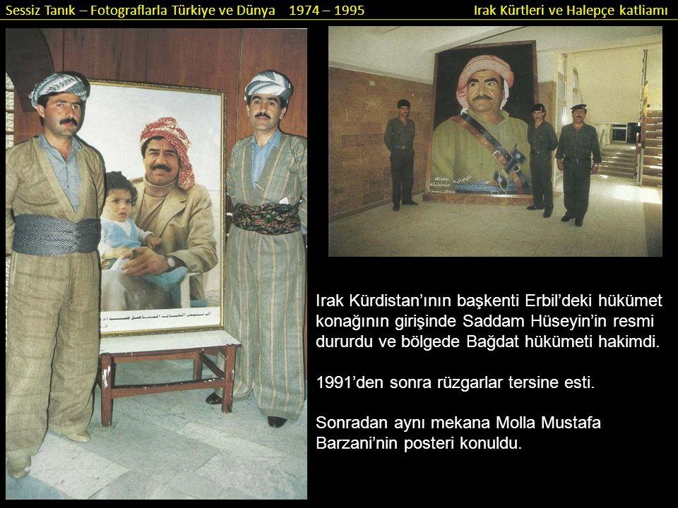 Sessiz Tanık – Fotograflarla Türkiye ve Dünya 1974 – 1995 Irak Kürtleri ve Halepçe katliamı Irak Kürdistan'ının başkenti Erbil'deki hükümet konağının