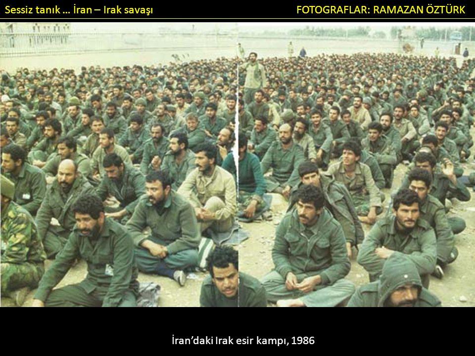 Sessiz tanık … İran – Irak savaşı FOTOGRAFLAR: RAMAZAN ÖZTÜRK İran'daki Irak esir kampı, 1986
