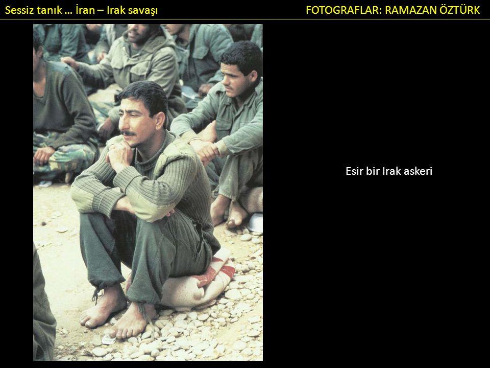 Sessiz tanık … İran – Irak savaşı FOTOGRAFLAR: RAMAZAN ÖZTÜRK Esir bir Irak askeri