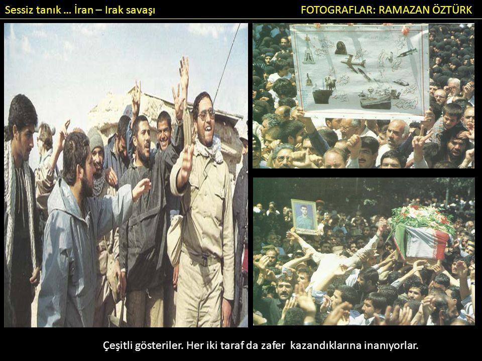 Sessiz tanık … İran – Irak savaşı FOTOGRAFLAR: RAMAZAN ÖZTÜRK Çeşitli gösteriler.