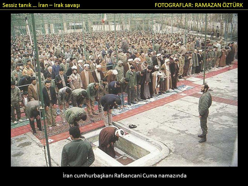 Sessiz tanık … İran – Irak savaşı FOTOGRAFLAR: RAMAZAN ÖZTÜRK İran cumhurbaşkanı Rafsancani Cuma namazında