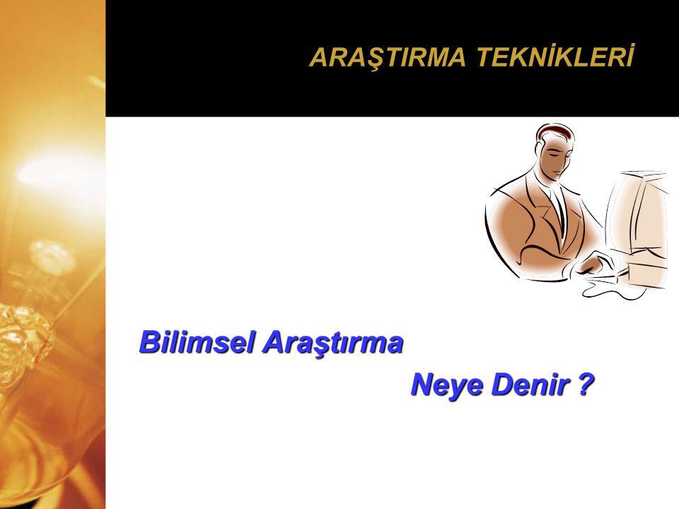 ARAŞTIRMA TEKNİKLERİ C.