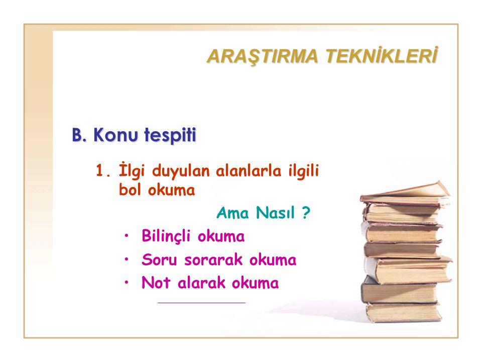 ARAŞTIRMA TEKNİKLERİ B.Konu tespiti 2.