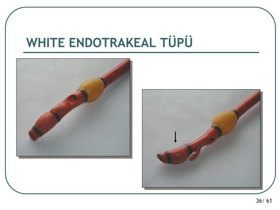 36/ 61 WHITE ENDOTRAKEAL TÜPÜ