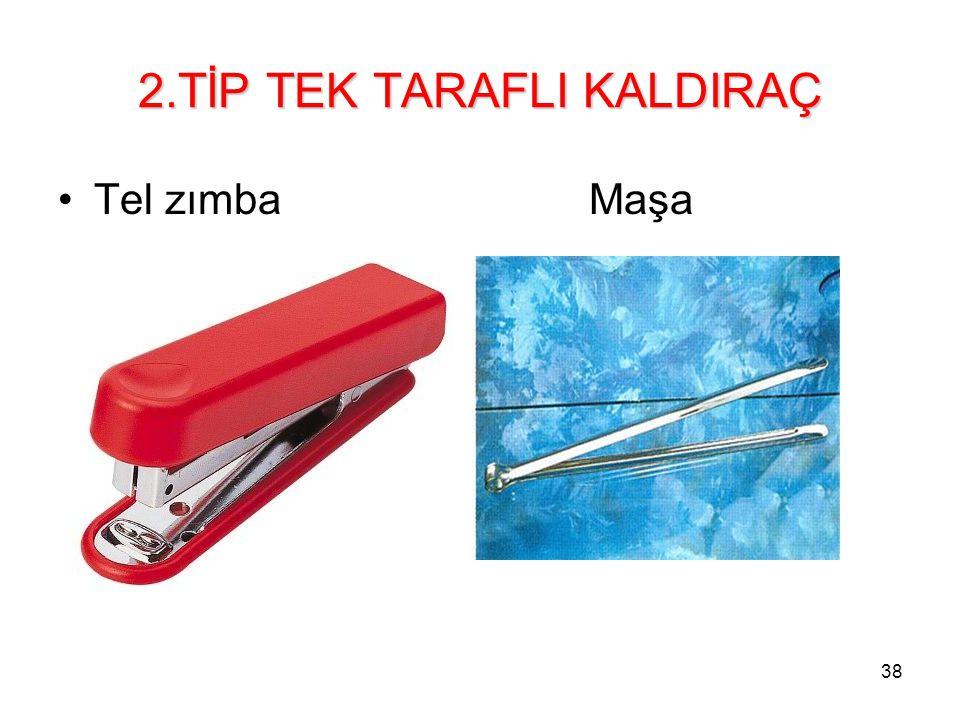 38 2.TİP TEK TARAFLI KALDIRAÇ Tel zımba Maşa