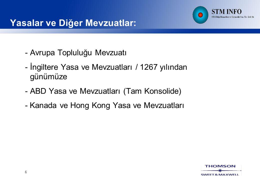 6 Yasalar ve Diğer Mevzuatlar: -Avrupa Topluluğu Mevzuatı -İngiltere Yasa ve Mevzuatları / 1267 yılından günümüze -ABD Yasa ve Mevzuatları (Tam Konsolide) - Kanada ve Hong Kong Yasa ve Mevzuatları