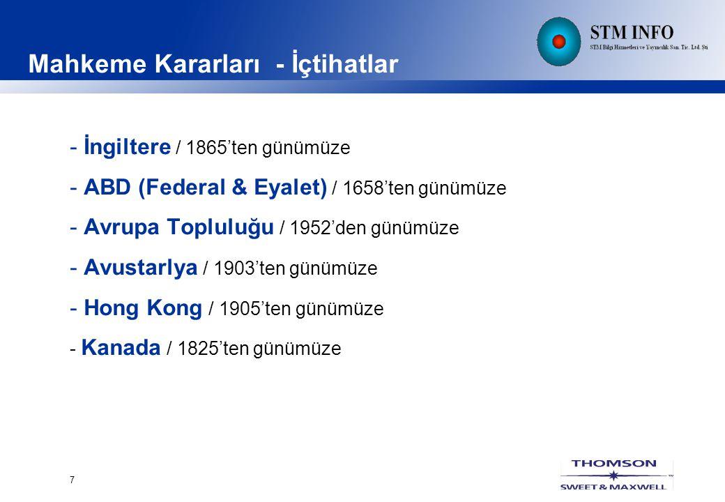 7 Mahkeme Kararları - İçtihatlar -İngiltere / 1865'ten günümüze -ABD (Federal & Eyalet) / 1658'ten günümüze -Avrupa Topluluğu / 1952'den günümüze -Avustarlya / 1903'ten günümüze -Hong Kong / 1905'ten günümüze - Kanada / 1825'ten günümüze