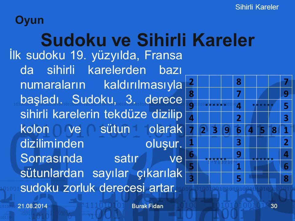 Sihirli Kareler İlk sudoku 19. yüzyılda, Fransa da sihirli karelerden bazı numaraların kaldırılmasıyla başladı. Sudoku, 3. derece sihirli karelerin te