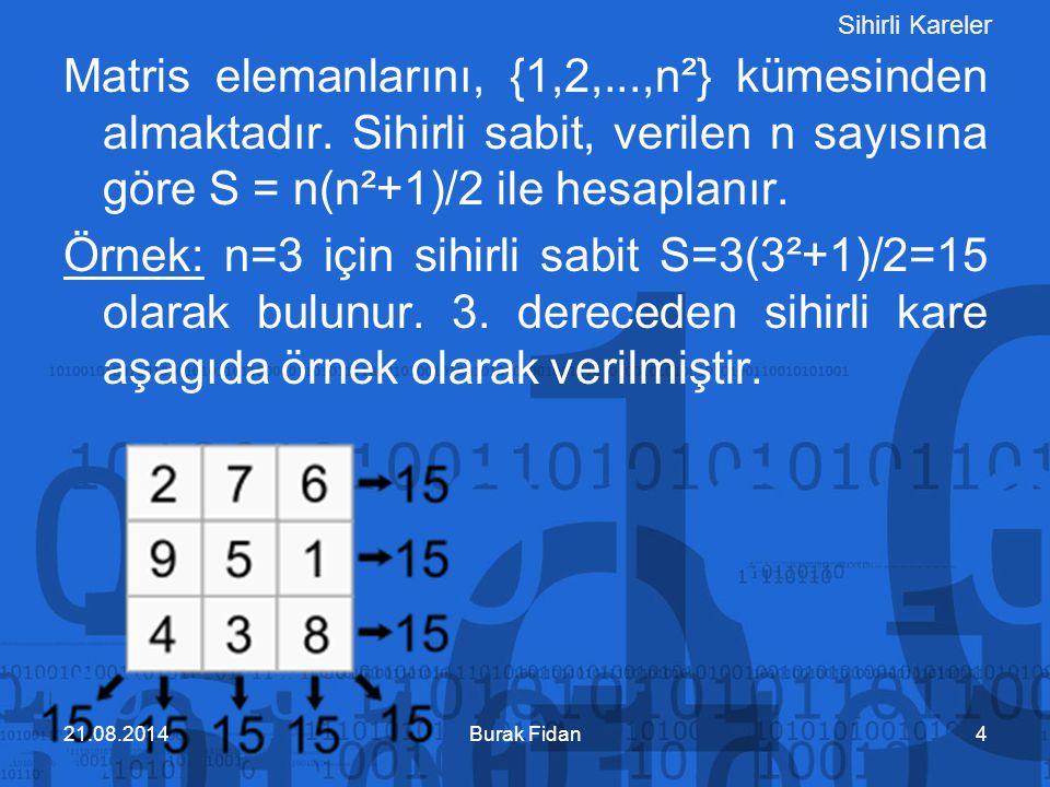 Sihirli Kareler Matris elemanlarını, {1,2,...,n²} kümesinden almaktadır. Sihirli sabit, verilen n sayısına göre S = n(n²+1)/2 ile hesaplanır. Örnek: n