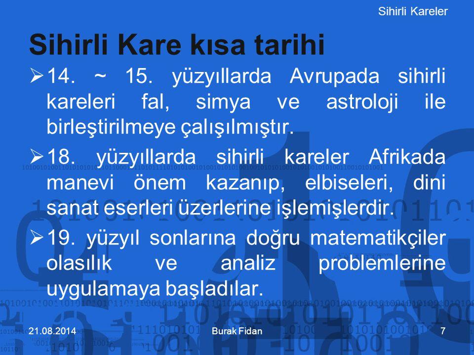 Sihirli Kareler Sihirli kareler, matematik ve diğer bilim alanlarında tartışmaya açık bir konudur.