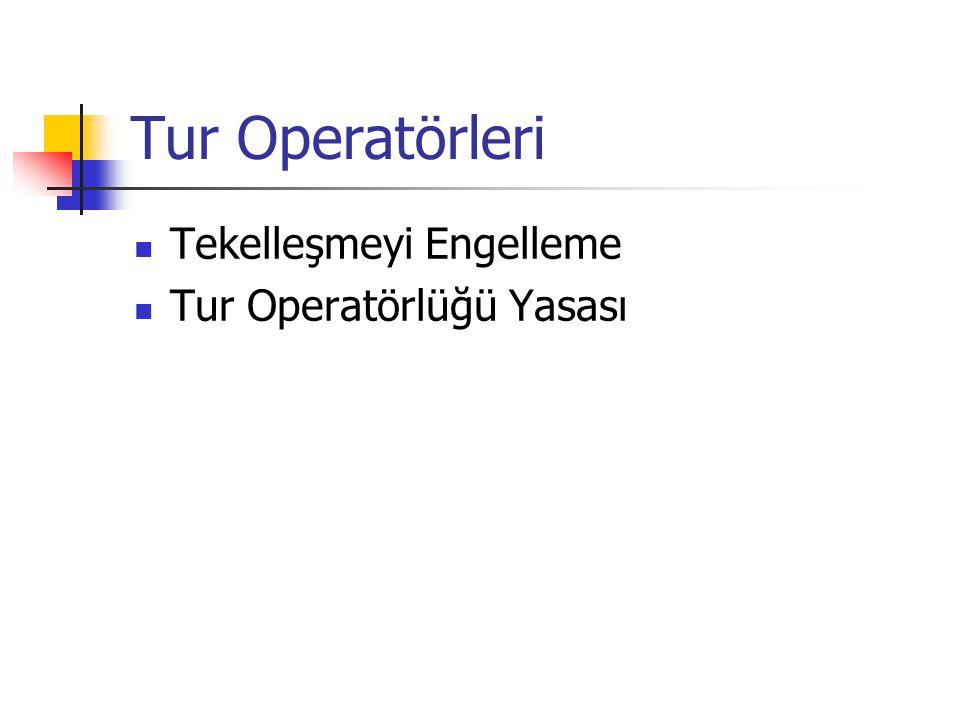 Tur Operatörleri Tekelleşmeyi Engelleme Tur Operatörlüğü Yasası