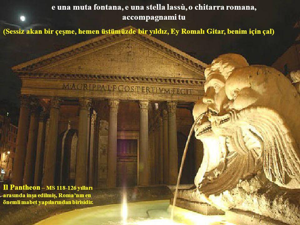 Tevere – Roma'yı ortasından ikiye bölen Tiber Nehri io lo porto con me, per riporlo con te, tiene caldo il mio cuor (Bir şey beni bırakmıyor, kalbimi
