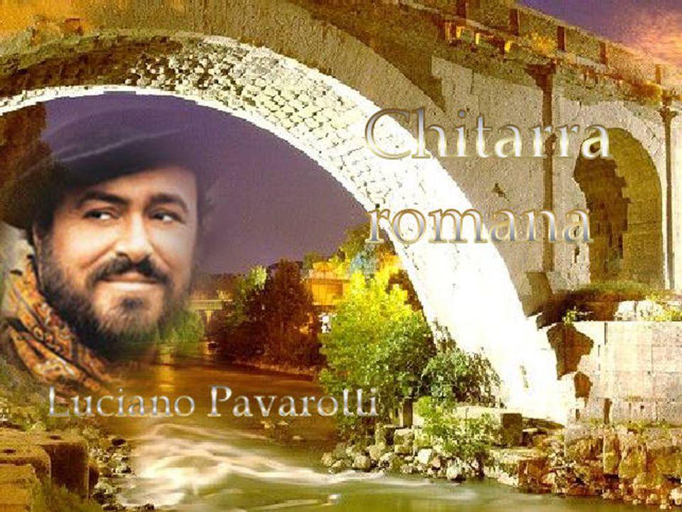 Ünlü İtalyan aryası Chitarra Romana ( Roma Gitarı) 'yı Luciano Pavarotti'nin ölümsüz sesiyle, Roma'nın eşşiz güzellikleri eşliğinde dinleyeceksiniz. B