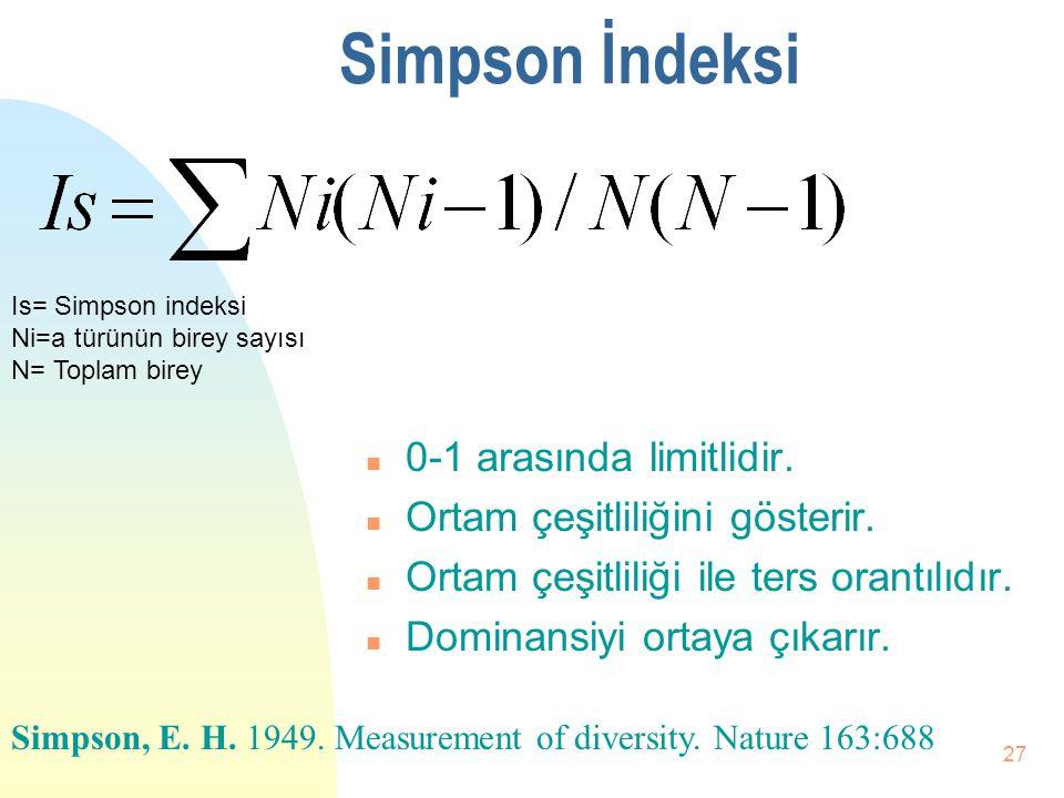 26 Shannon- Weaver Örnek 20 Tür X 7 istasyon S1 istasyonda tür çeşitliliği D=1.77