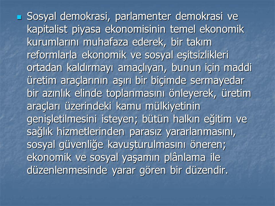 Sosyal demokrasi, parlamenter demokrasi ve kapitalist piyasa ekonomisinin temel ekonomik kurumlarını muhafaza ederek, bir takım reformlarla ekonomik v