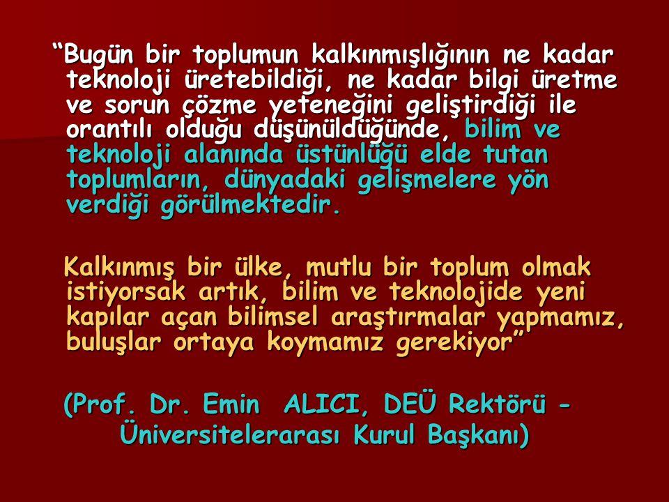 DEÜ 'DE DOKTORA EĞİTİMİNİN GÖZDEN GEÇİRİLMESİ Dokuz Eylül Üniversitesi (DEÜ), 2004-2005 akademik yılında Dokuz Eylül Üniversitesi (DEÜ), 2004-2005 akademik yılında Rektörü Prof.