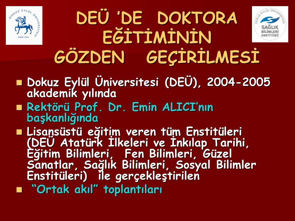 DEÜ 'DE DOKTORA EĞİTİMİNİN GÖZDEN GEÇİRİLMESİ Dokuz Eylül Üniversitesi (DEÜ), 2004-2005 akademik yılında Dokuz Eylül Üniversitesi (DEÜ), 2004-2005 aka