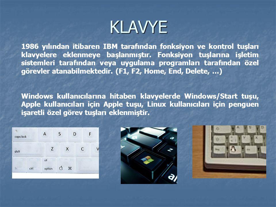 KLAVYE 1986 yılından itibaren IBM tarafından fonksiyon ve kontrol tuşları klavyelere eklenmeye başlanmıştır. Fonksiyon tuşlarına işletim sistemleri ta