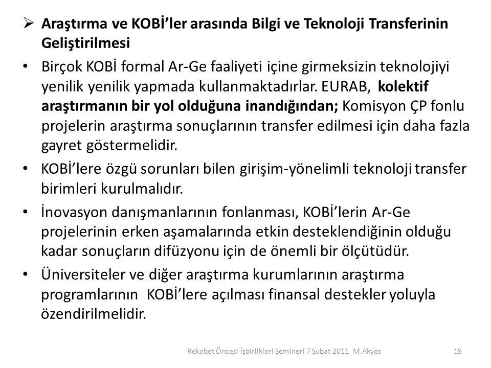  Araştırma ve KOBİ'ler arasında Bilgi ve Teknoloji Transferinin Geliştirilmesi Birçok KOBİ formal Ar-Ge faaliyeti içine girmeksizin teknolojiyi yenil